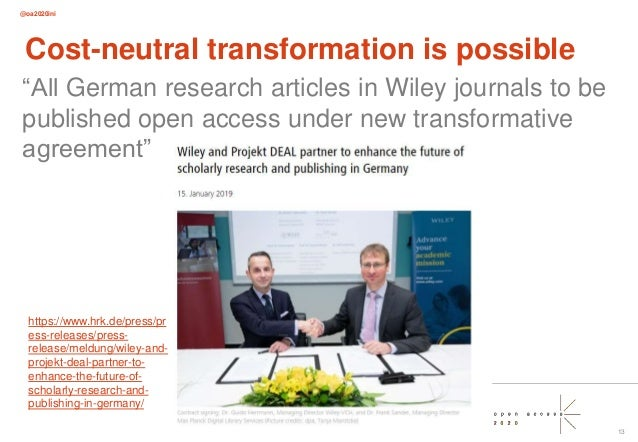 """@oa2020ini 13 Cost-neutral transformation is possible """"All German research articles in Wiley journals to be published open..."""
