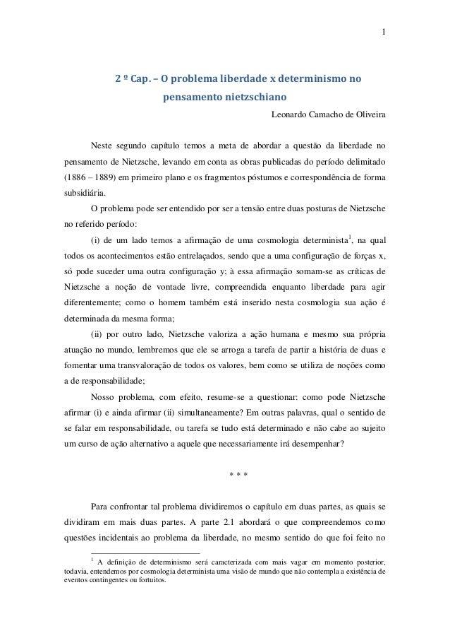 1  2 º Cap. – O problema liberdade x determinismo no pensamento nietzschiano Leonardo Camacho de Oliveira  Neste segundo c...