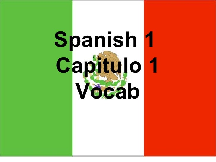 Spanish 1Capitulo 1  Vocab