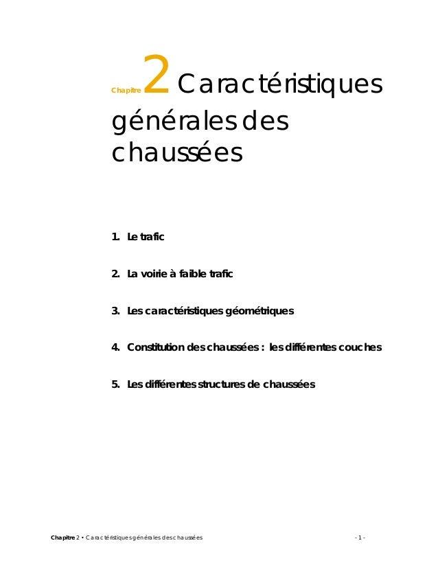 Chapitre 2 • Caractéristiques générales des chaussées - 1 - Chapitre2 Caractéristiques générales des chaussées 15 1. Le tr...