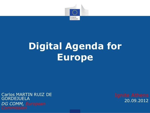 Digital Agenda for                 EuropeCarlos MARTIN RUIZ DE      Ignite AthensGORDEJUELA                      20.09.201...