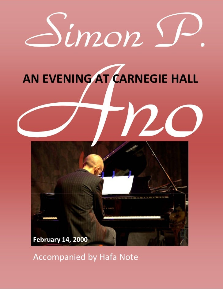 AN EVENING AT CARNEGIE HALL February 14, 2000    Accompanied by Hafa Note                 ©2007‐2008 Janice Wilson Butler