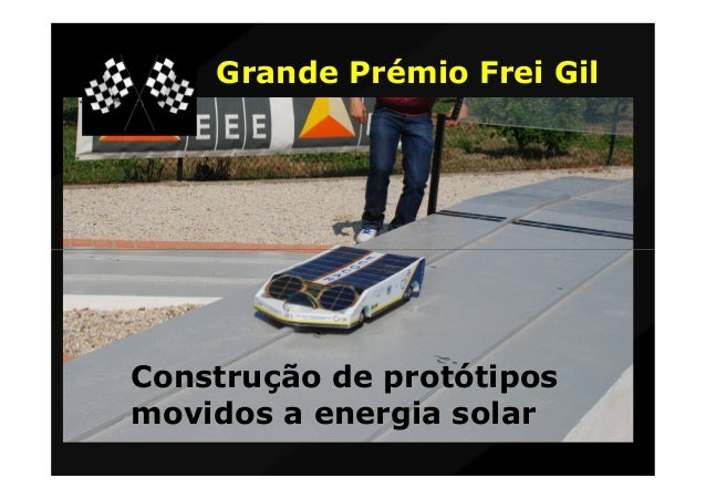 Grande Prémio Frei GilConstrução de protótiposmovidos a energia solar
