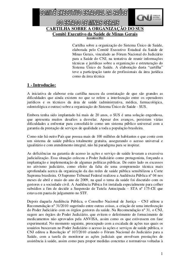 1 CARTILHA SOBRE A ORGANIZAÇÃO DO SUS Comitê Executivo da Saúde de Minas Gerais dezembro/2011 Cartilha sobre a organização...