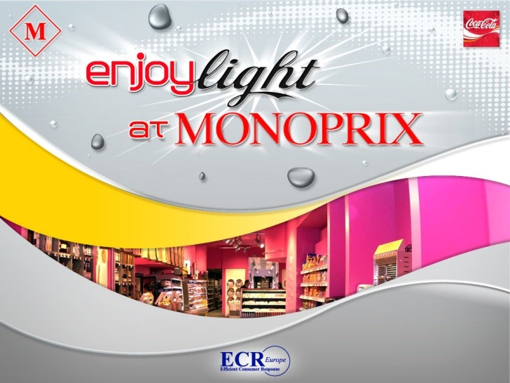 Monoprix     Consolidated sales 2004 : 3,8 Billion €   294 stores   18 000 employees