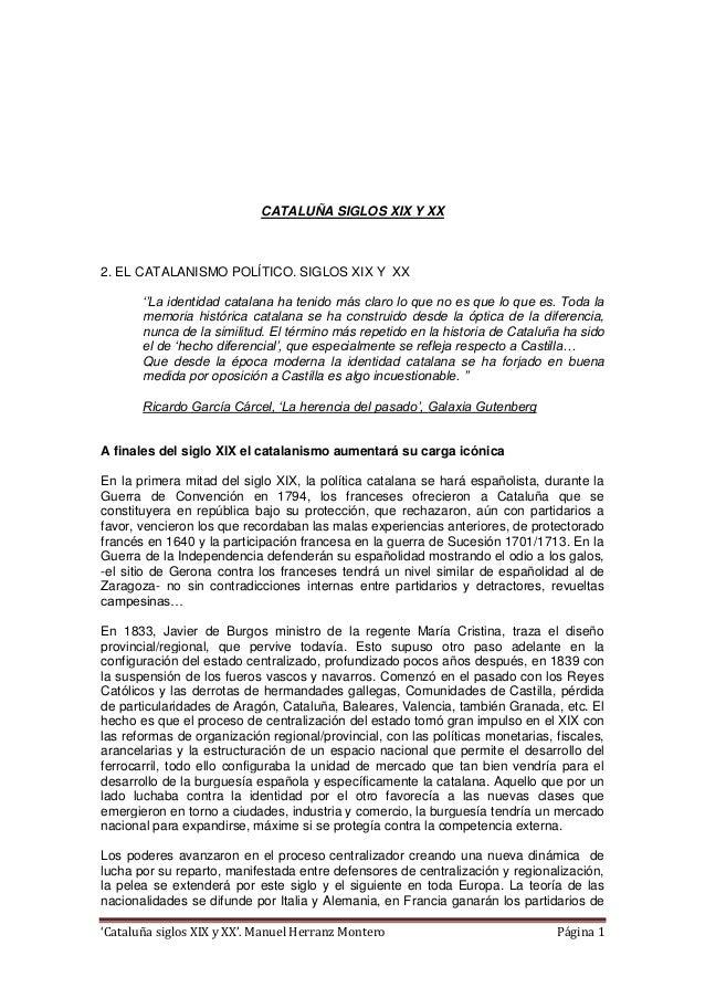 'Cataluña siglos XIX y XX'. Manuel Herranz Montero Página 1 CATALUÑA SIGLOS XIX Y XX 2. EL CATALANISMO POLÍTICO. SIGLOS XI...