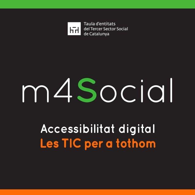Accessibilitat digital Les TIC per a tothom m4SocialI N C L U S I V E M O B I L E