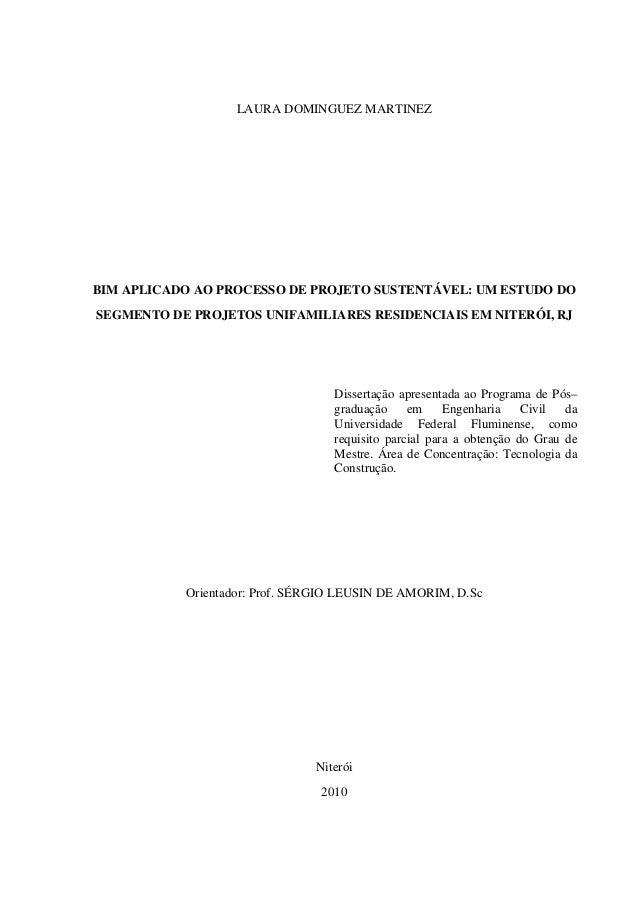 LAURA DOMINGUEZ MARTINEZ BIM APLICADO AO PROCESSO DE PROJETO SUSTENTÁVEL: UM ESTUDO DO SEGMENTO DE PROJETOS UNIFAMILIARES ...