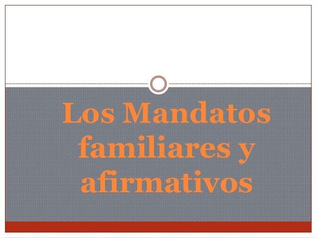 Los Mandatos familiares y afirmativos