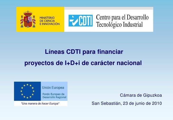 Líneas CDTI para financiar proyectos de I+D+i de carácter nacional                                        Cámara de Gipuzk...