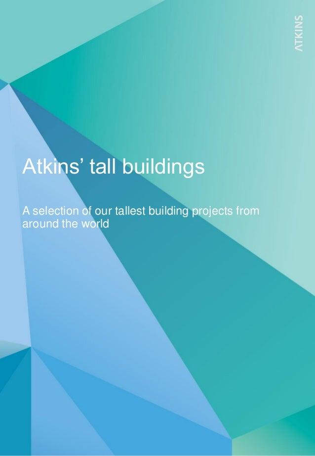 Atkins' tall buildings A selection of our tallest building projects from around the world