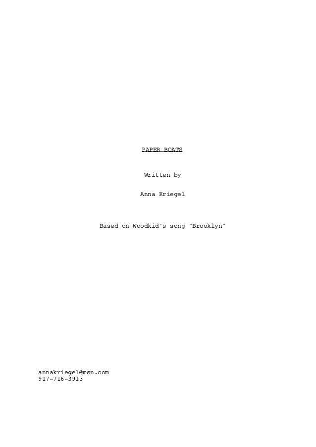 """PAPER BOATS Written by Anna Kriegel Based on Woodkid's song """"Brooklyn"""" annakriegel@msn.com 917-716-3913"""