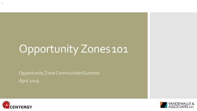 OpportunityZones101 OpportunityZoneCommunitiesSummit April 2019 1