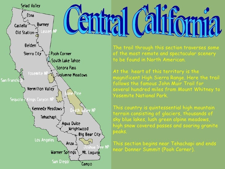 Central California The trail through this section traverses some of the most remote and spectacular scenery to be found in...