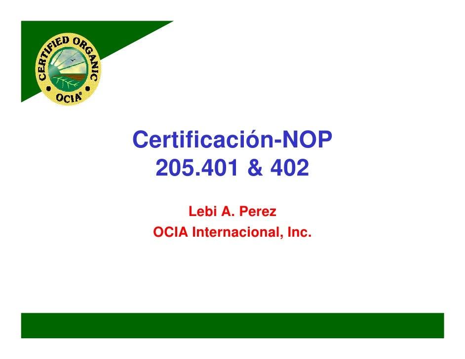Certificación-NOP 205.401 & 402     Lebi A. Perez OCIA Internacional, Inc.