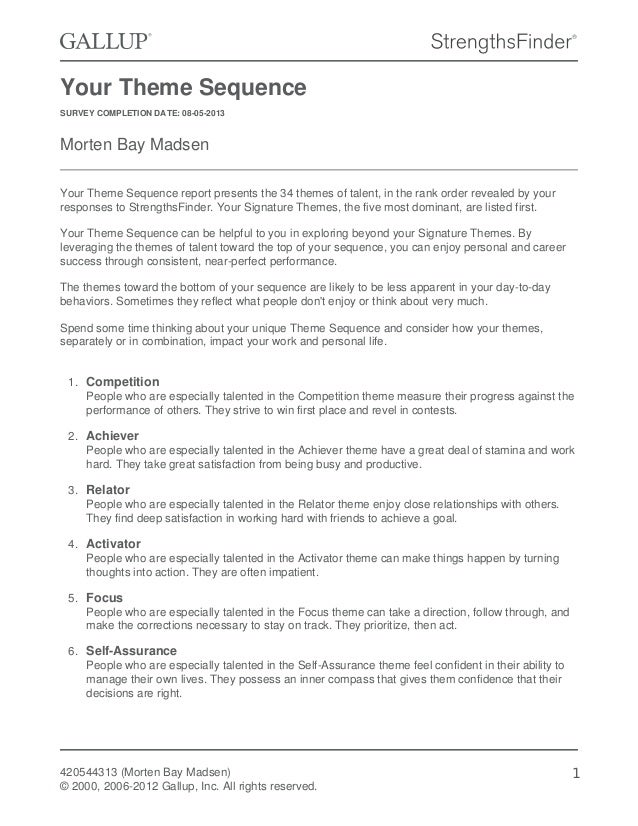 Your Theme Sequence SURVEY COMPLETION DATE: 08-05-2013 Morten Bay Madsen Your Theme Sequence report presents the 34 themes...