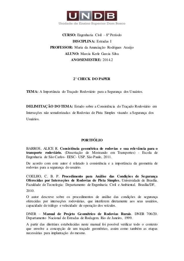 CURSO: Engenharia Civil – 8º Período  DISCIPLINA: Estradas I  PROFESSOR: Maria da Anunciação Rodrigues Araújo  ALUNO: Marc...