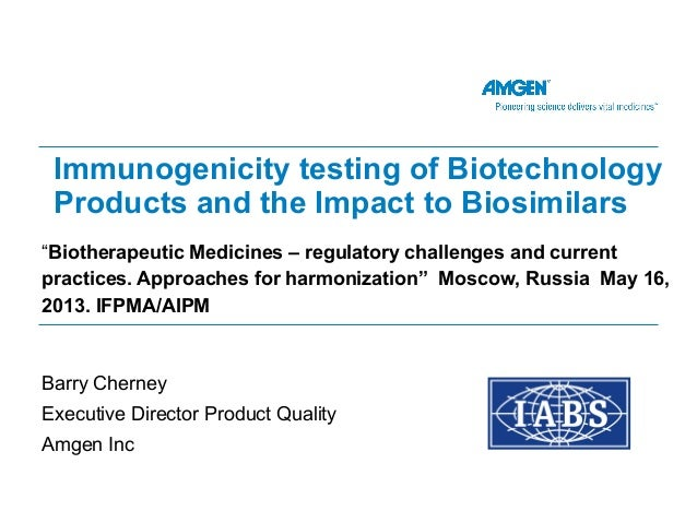 """""""Biotherapeutic Medicines – regulatory challenges and currentpractices. Approaches for harmonization"""" Moscow, Russia May 1..."""