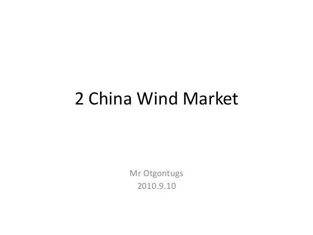 2 China Wind Market Mr Otgontugs 2010.9.10