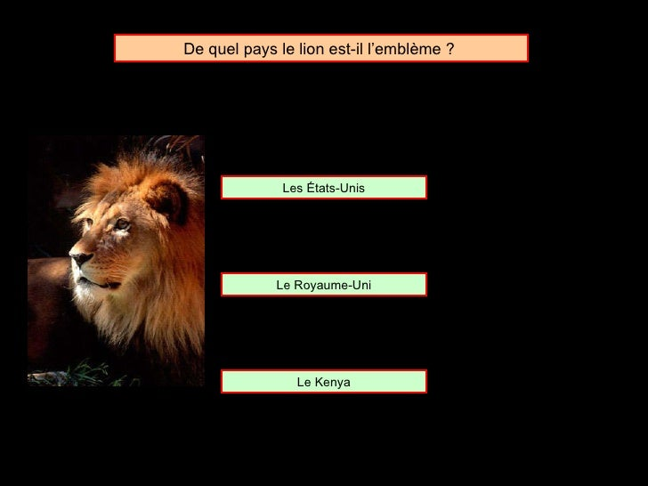 De quel pays le lion est-il l'emblème ?  Les  États-Unis Le Royaume-Uni Le Kenya