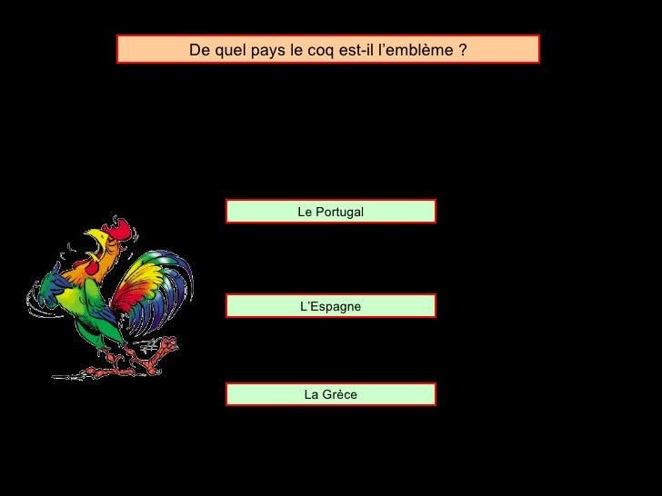 De quel pays le coq est-il l'emblème ? Le Portugal L'Espagne La Grèce
