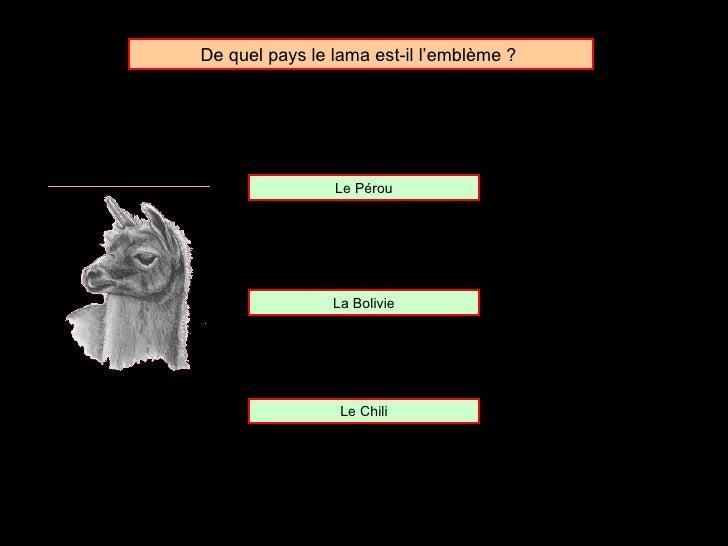 De quel pays le lama est-il l'emblème ?  La Bolivie Le Pérou Le Chili