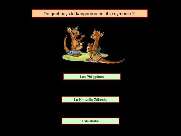 De quel pays le kangourou est-il le symbole ?  La Nouvelle-Zélande Les Philippines L'Australie