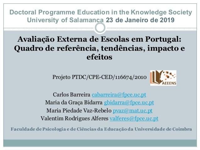 Avaliação Externa de Escolas em Portugal: Quadro de referência, tendências, impacto e efeitos Projeto PTDC/CPE-CED/116674/...