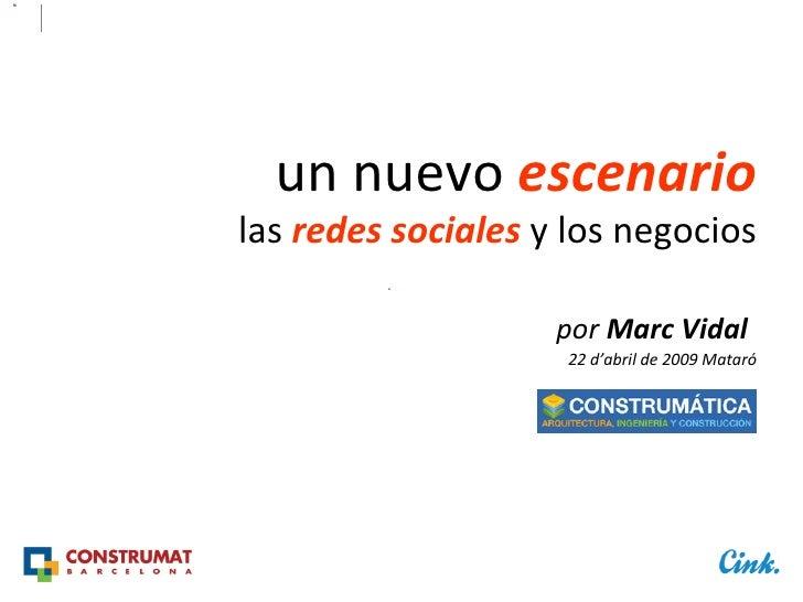 un nuevo  escenario las  redes sociales  y los negocios por  Marc Vidal   22 d'abril de 2009 Mataró