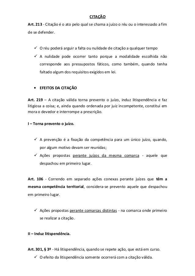 CITAÇÃO Art. 213 - Citação é o ato pelo qual se chama a juízo o réu ou o interessado a fim de se defender.   O réu poderá...