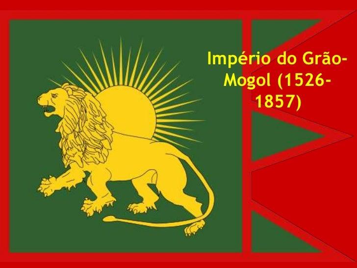 Império do Grão-Mogol (1526-1857)<br />