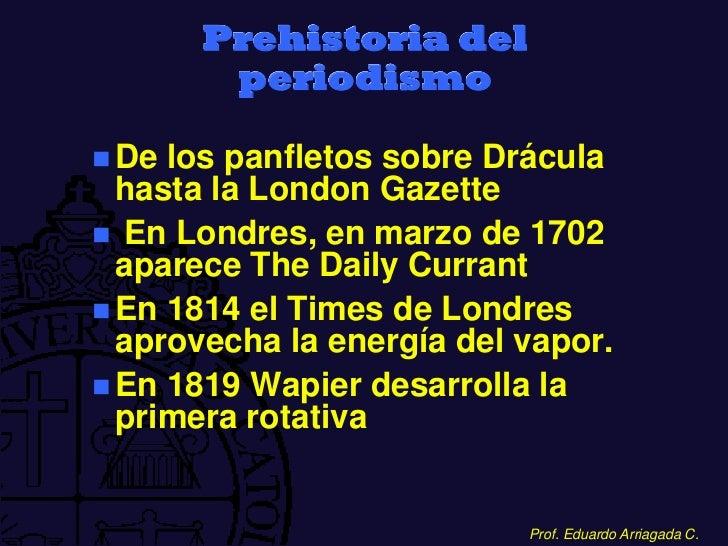 Prehistoria del        periodismo De los panfletos sobre Drácula  hasta la London Gazette En Londres, en marzo de 1702  ...