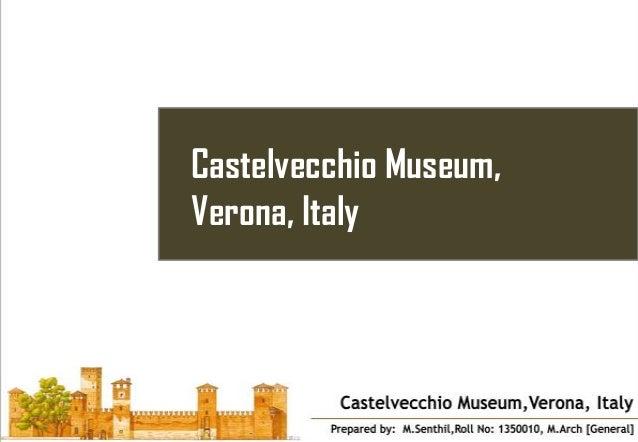 Castelvecchio Museum, Verona, Italy