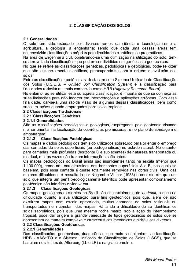 2. CLASSIFICAÇÃO DOS SOLOS2.1 GeneralidadesO solo tem sido estudado por diversos ramos da ciência e tecnologia como aagric...