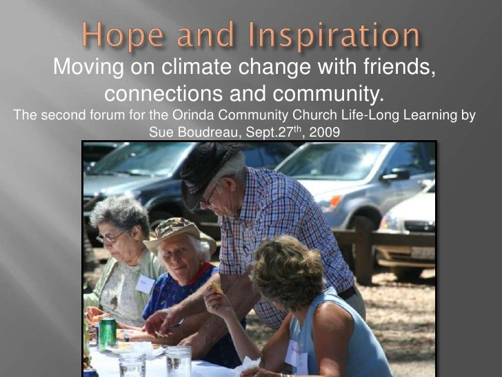 Hope and Inspiration<br />Moving on climate change with friends, connections and community.<br />The second forum for the ...