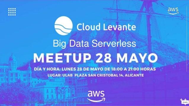 Big Data Serverless