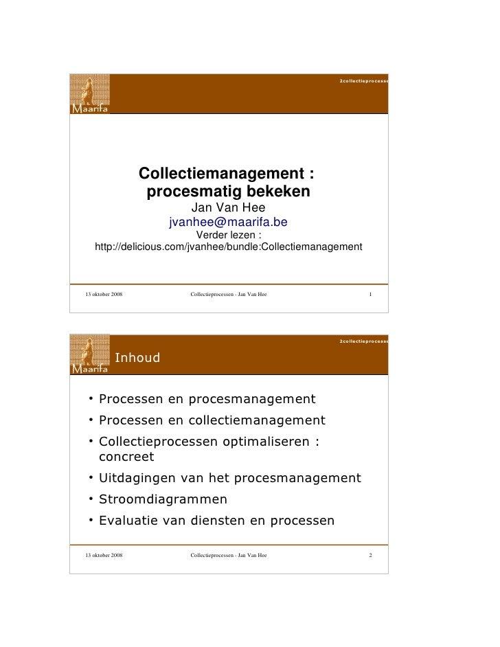 2collectieprocessen                       Collectiemanagement :                    procesmatig bekeken                    ...