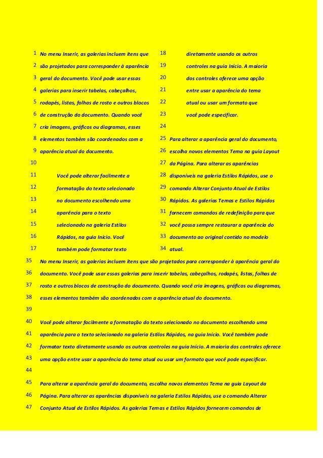 No menu Inserir, as galerias incluem itens que1 são projetados para corresponder à aparência2 geral do documento. Você pod...