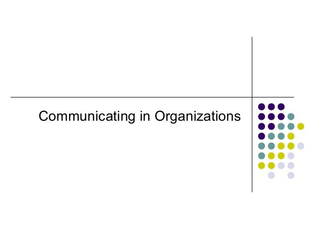 Communicating in Organizations