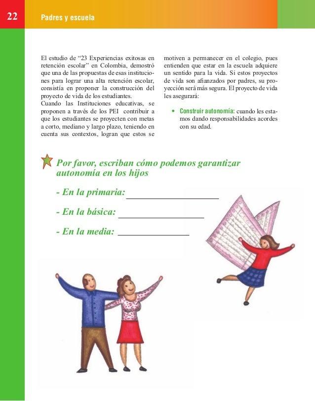 """22 Padres y escuela El estudio de """"23 Experiencias exitosas en retención escolar"""" en Colombia, demostró que una de las pro..."""