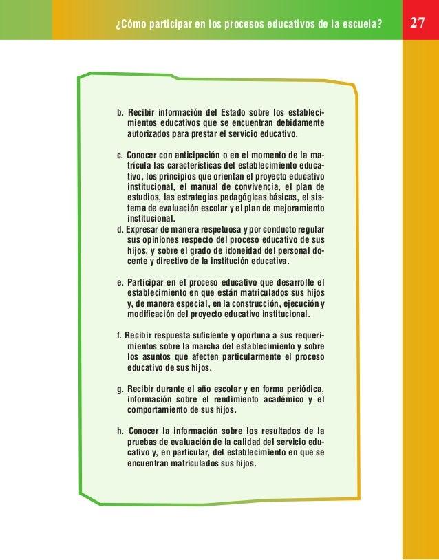 ¿Cómo participar en los procesos educativos de la escuela? 27 b. Recibir información del Estado sobre los estableci- mient...