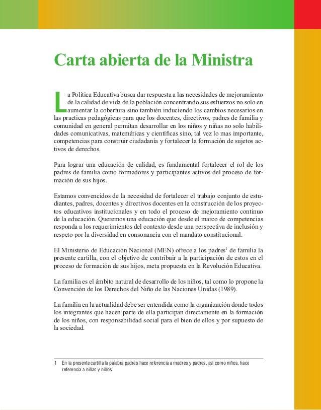 ¿Cómo participar en los procesos educativos de la escuela? 3 Carta abierta de la Ministra L a Política Educativa busca dar...