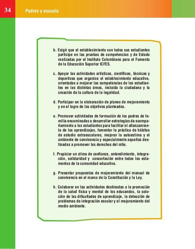 34 Padres y escuela b. Exigir que el establecimiento con todos sus estudiantes participe en las pruebas de competencias y ...