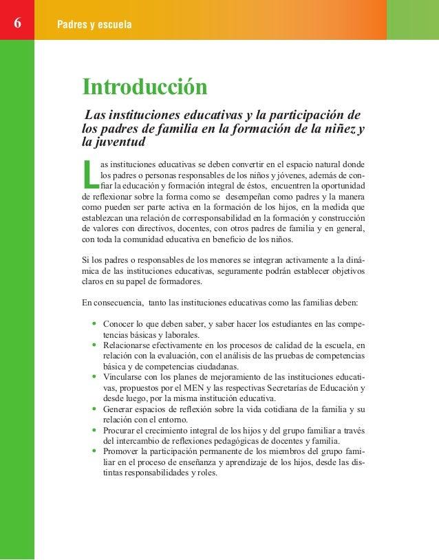 6 Padres y escuela Introducción Las instituciones educativas y la participación de los padres de familia en la formación d...