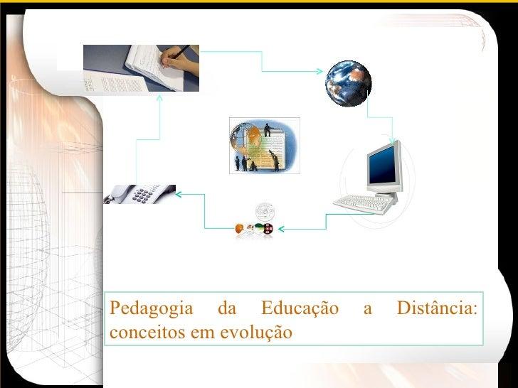 Pedagogia da Educação a Distância: conceitos em evolução