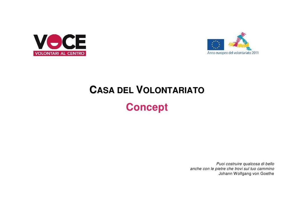 CASA DEL VOLONTARIATO      Concept                               Puoi costruire qualcosa di bello                  anche c...