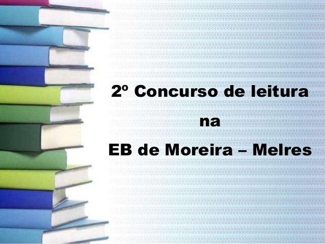 2º Concurso de leituranaEB de Moreira – Melres