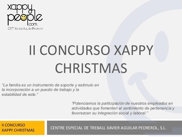 """II CONCURSO XAPPY                   CHRISTMAS""""La familia es un instrumento de soporte y estímulo enla incorporación a un p..."""