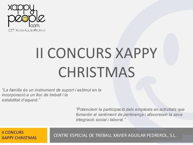 """II CONCURS XAPPY                      CHRISTMAS""""La família és un instrument de suport i estímul en laincorporació a un llo..."""