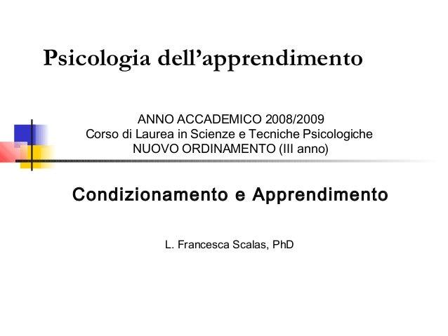Psicologia dell'apprendimento ANNO ACCADEMICO 2008/2009 Corso di Laurea in Scienze e Tecniche Psicologiche NUOVO ORDINAMEN...